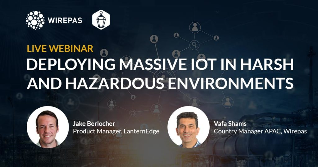 Wirepas Webinar Highlights: Deploying Massive IoT in Harsh and Hazardous Environments